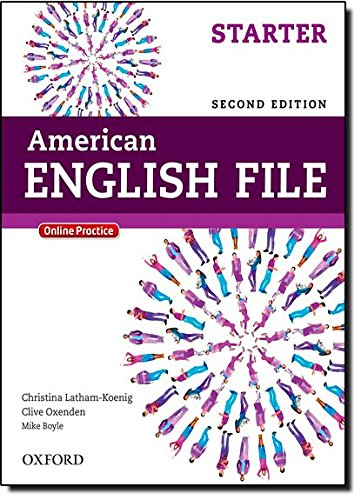 American English File Second Edition: Level Starter Student Book: With Online Practice