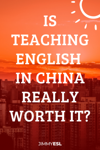 Is teaching English in China worth it?