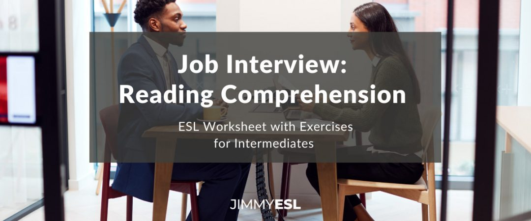 Reading Comprehension for Intermediates - Topic: Job Interview